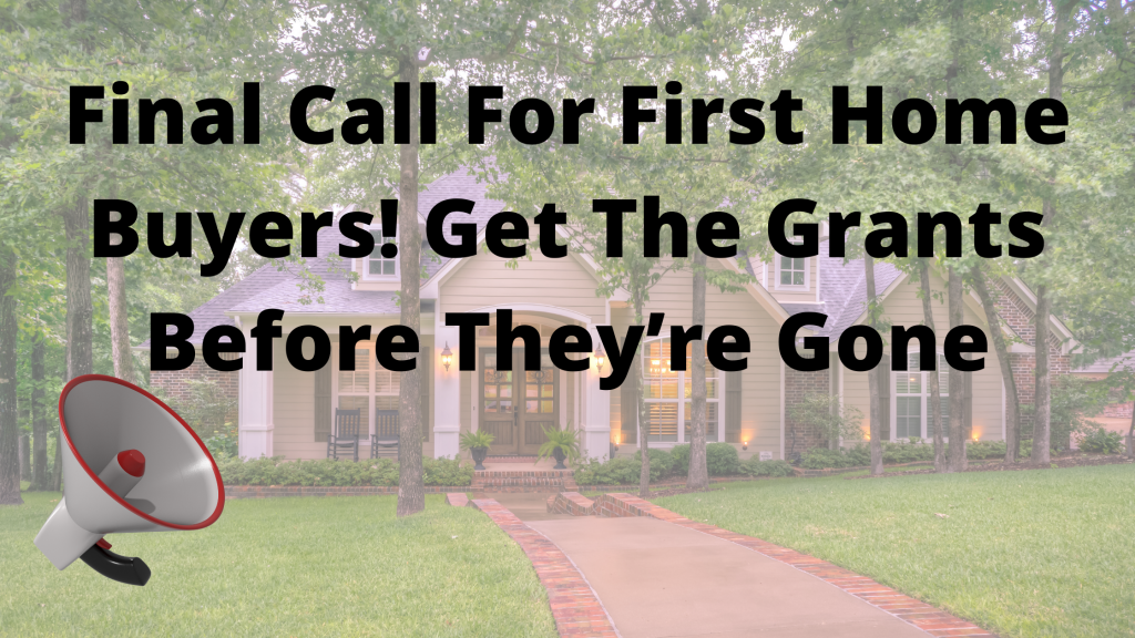 Final Call For First Home Buyers