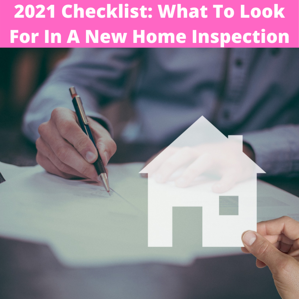 2021 Checklist What To Look For In A New Home Inspectio
