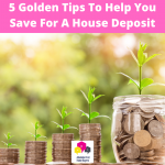 5 Golden Tips To Help You Save For A House Deposit