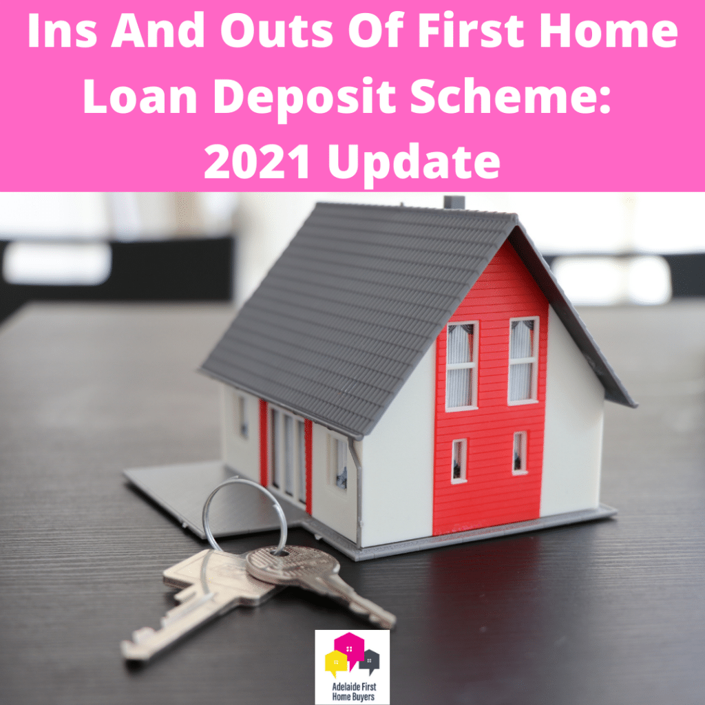 Ins And Outs Of First Home Loan Deposit Scheme 2021 Update