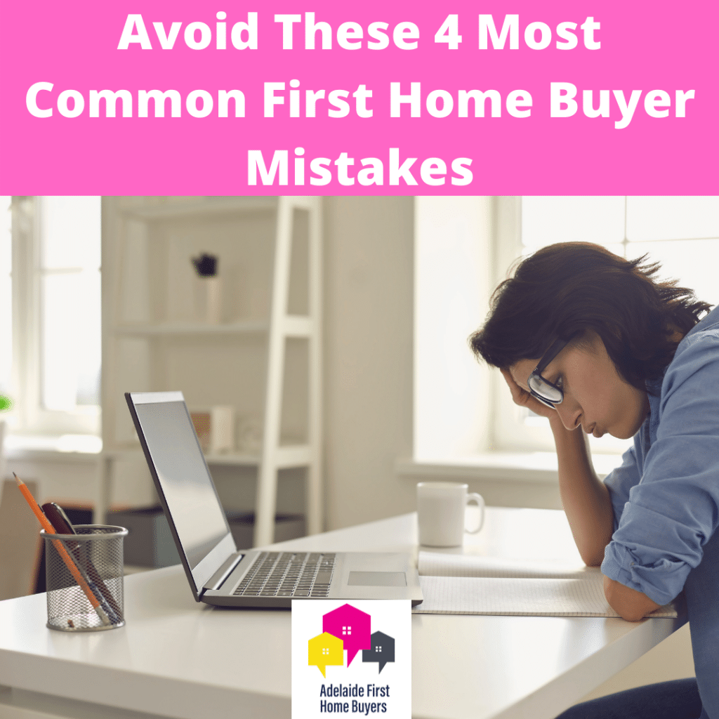 Avoid These 4 Most Common First Home Buyer Mistakes