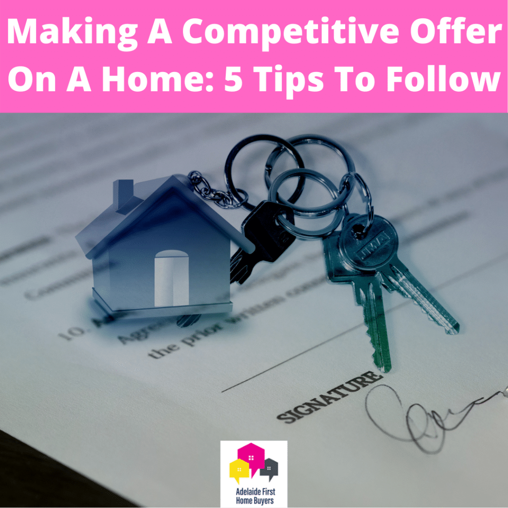 Making A Competitive Offer On A Home: 5 Tips To Follow